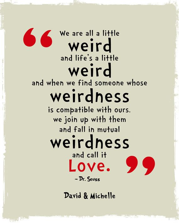 Weird Funny Love Quotes : Were All a Little Weird Quote Poster Print, Dr. Seuss Quote ...