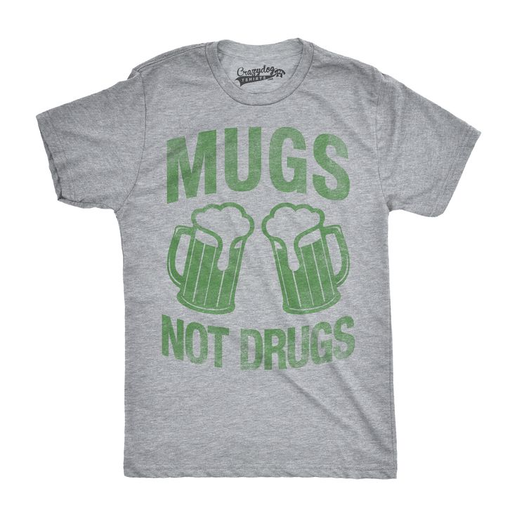 Mens Mugs Not Drugs Funny Irish Cheers Vintage St. Patrick's Day T shirt