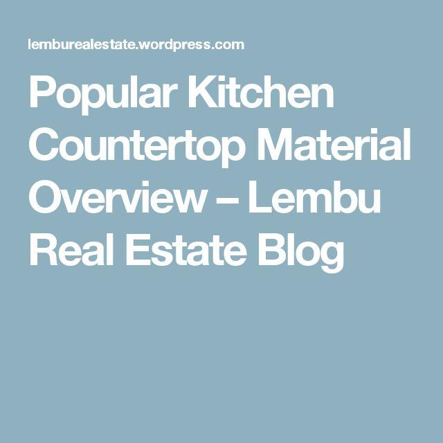 Popular Kitchen Countertop Material Overview – Lembu Real Estate Blog