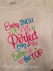 Every Inch Of Me Is Perfect - 5x7 | What's New | Machine Embroidery Designs | SWAKembroidery.com So Cute Appliques