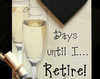 "Retirement Gift - ""Days Until … I Retire!""  - Countdown the days to Retirement/Freedom!"