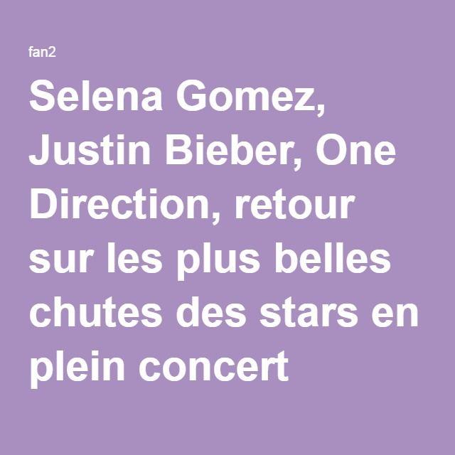 Selena Gomez, Justin Bieber, One Direction, retour sur les plus belles chutes des stars en plein concert (VIDEOS) | fan2