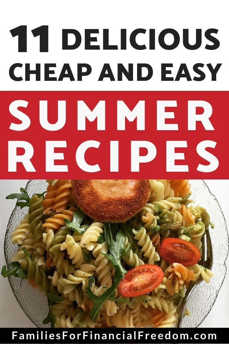 11 Fun And Cheap Summer Recipes Find 11 Fun And Inexpensive Family Recipes That Are Perfect For Summer T Summer Recipes Easy Summer Meals Cooking On A Budget