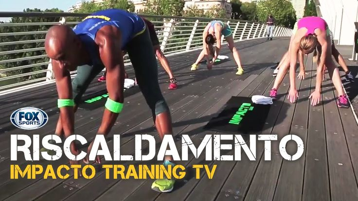 Come fare RISCALDAMENTO / Impacto Training TV