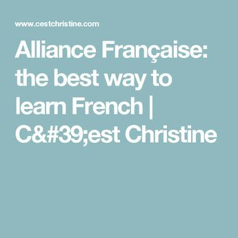Alliance Française: the best way to learn French | C'est Christine