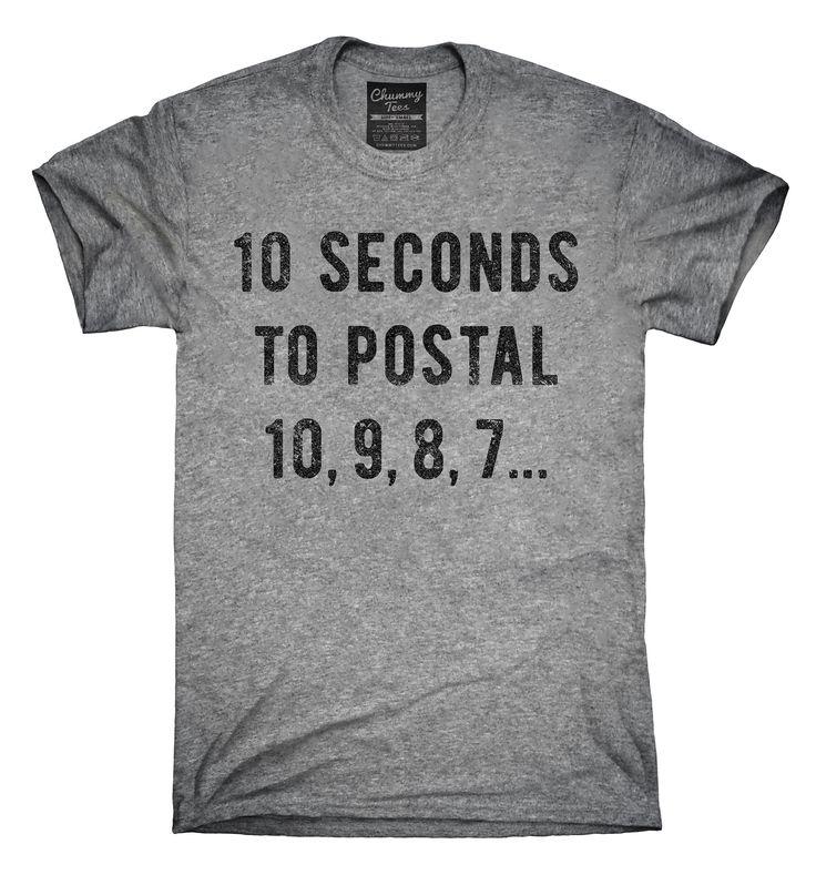 10 Seconds To Postal Shirt, Hoodies, Tanktops