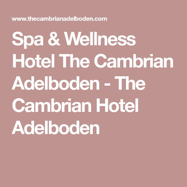 Spa & Wellness Hotel The Cambrian Adelboden - The Cambrian Hotel Adelboden