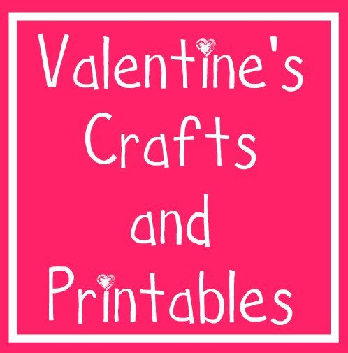 Valentine's Crafts & Printables!