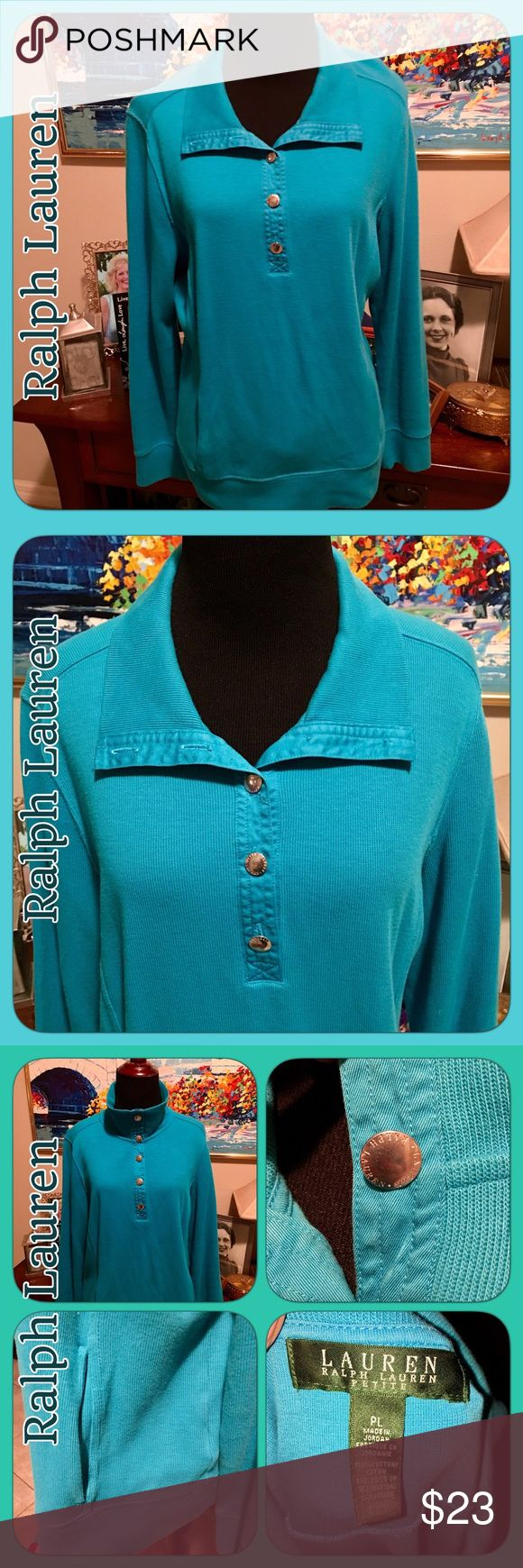 Lauren Ralph Lauren Pullover Top Large Petite Turquoise/Teal Lauren Ralph Lauren Pullover sweatshirt with button top. Button part way & have a lay down collar or all the way for a stand up turtleneck look. This is a petite large. I wear a regular large & still fits me ok, just a little shorter than a regular. EUC. No flaws! Very pretty color! Looks even better in person. Buttons have Ralph Lauren written on them. Lauren Ralph Lauren Tops Sweatshirts & Hoodies