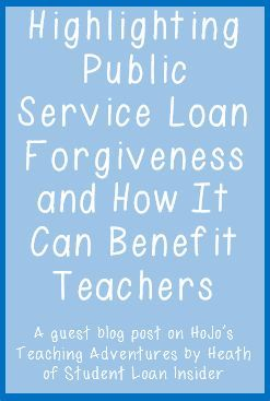 HoJos Teaching Adventures: Highlighting Public Service Loan Forgiveness and How It Can Benefit Teachers