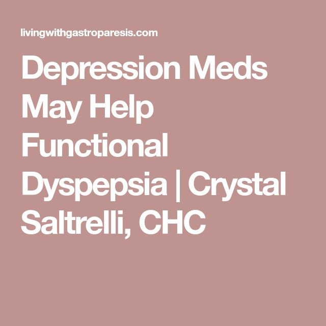 Depression Meds May Help Functional Dyspepsia | Crystal Saltrelli, CHC