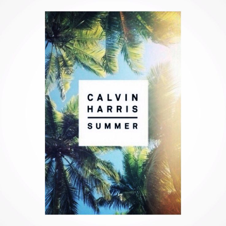 Summer - Calvin Harris // | Music | Pinterest