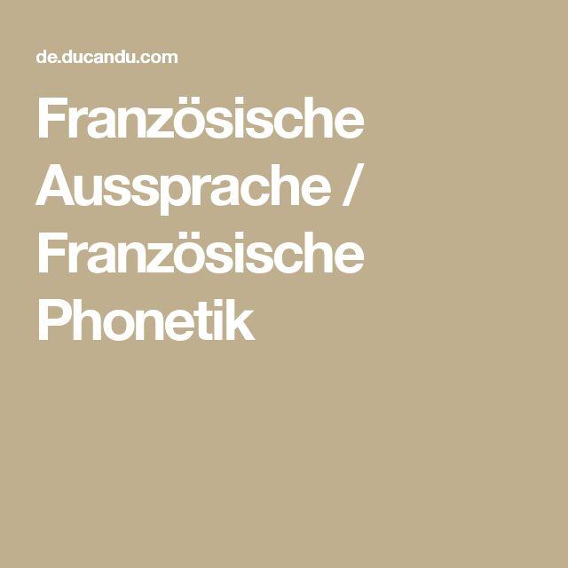 Französische Aussprache / Französische Phonetik