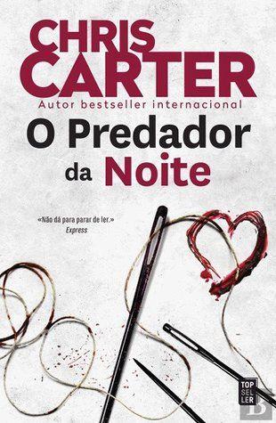Sinfonia dos Livros: Opinião | O Predador da Noite | Chris Carter