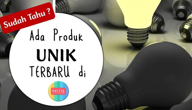 Toko Online yang menjual produk UNIK #RALITAID