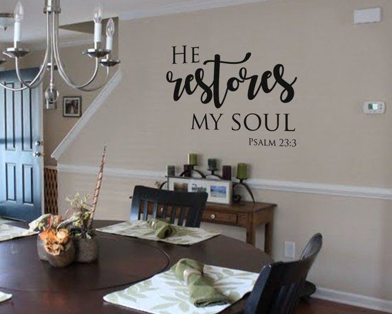 He Restores My Soul Psalm 23 3 Wall Decal Christian Wall Sticker Bible Verse Wall Quote Family Room Walls