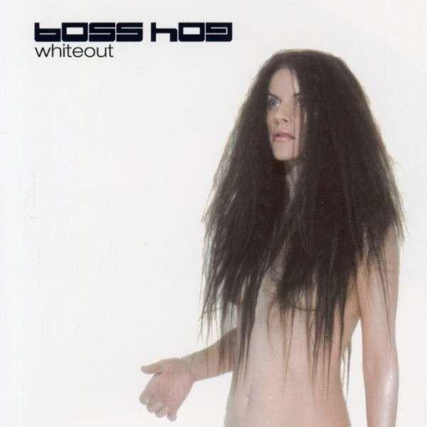 """Boss Hog """"Whiteout"""" 2009"""