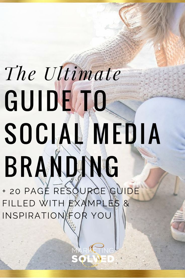 The Ultimate Guide to Social Media Branding - Printable Resource guide has tons of examples and details about how to create your own social media brand.