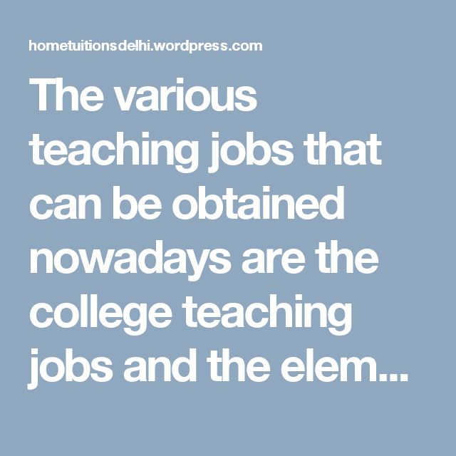 The various teaching jobs that can be obtained nowadays are the college teaching jobs and the elementary teaching jobs. Apart from that, the need for everyone to be educated has also given rise to the popularity of part time teaching jobs in Delhi.