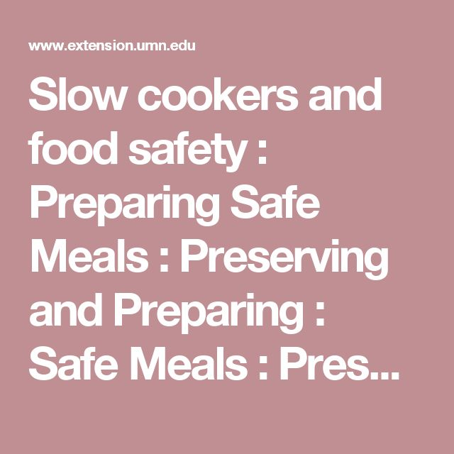 Slow cookers and food safety : Preparing Safe Meals : Preserving and Preparing : Safe Meals : Preserving and Preparing : Food Safety : Food : University of Minnesota Extension