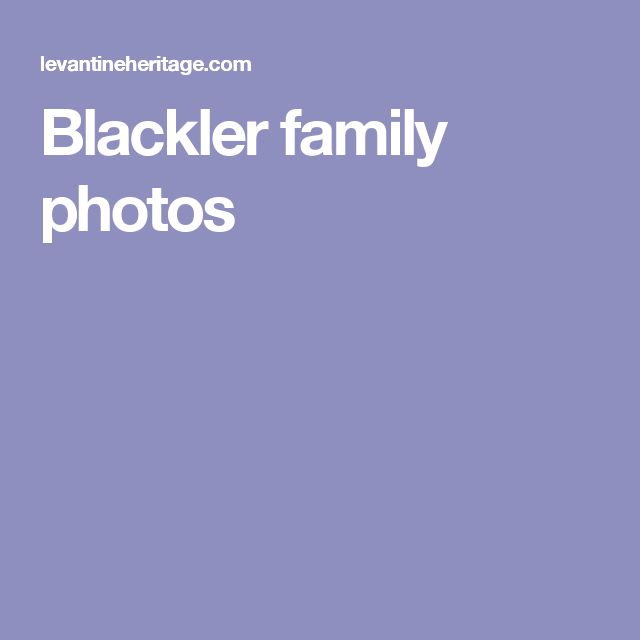 Blackler family photos