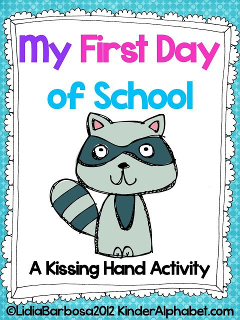 """My First Day of School"" A Kissing Hand Activity (free; from Freebielicious)"