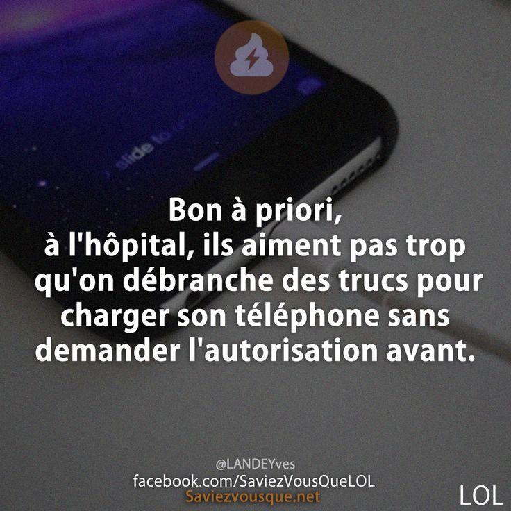 Bon à priori, à l'hôpital, ils aiment pas trop qu'on débranche des trucs pour charger son téléphone sans demander l'autorisation avant.