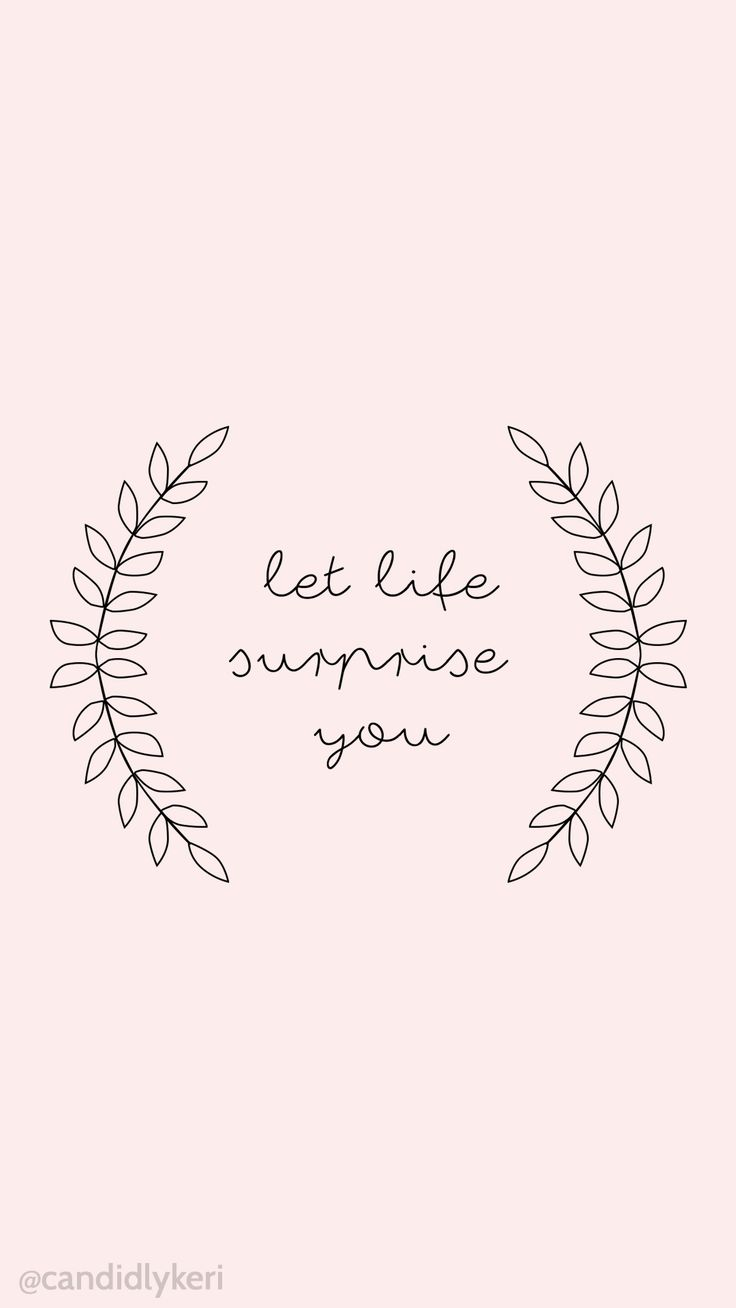 Let Life Surprise You Cute pink leaf quote motivational inspirational 2016 wallpaper you can download for free on the blog! For any device; mobile, desktop, iphone, android!