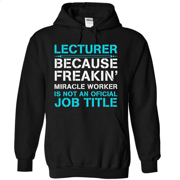 HOT-Miracle Lecturer T Shirts, Hoodies, Sweatshirts - #cool shirt #hooded sweatshirt. I WANT THIS => https://www.sunfrog.com/LifeStyle/HOT-Miracle-Lecturer-2706-Black-18225179-Hoodie.html?60505