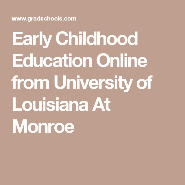 Early Childhood Education Online From University Of Louisiana At