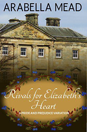 Rivals for Elizabeth's Heart by Arabella Mead   https://www.amazon.com/dp/B073QZG566/ref=cm_sw_r_pi_dp_U_x_TnUuAb1YM9FYF