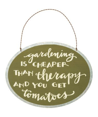 Another great find on #zulily! Green 'Gardening Is Cheaper' Sign #zulilyfinds