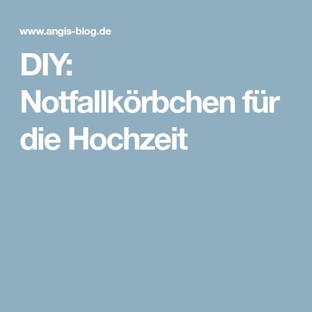 DIY: Notfallkörbchen Für Die Hochzeit