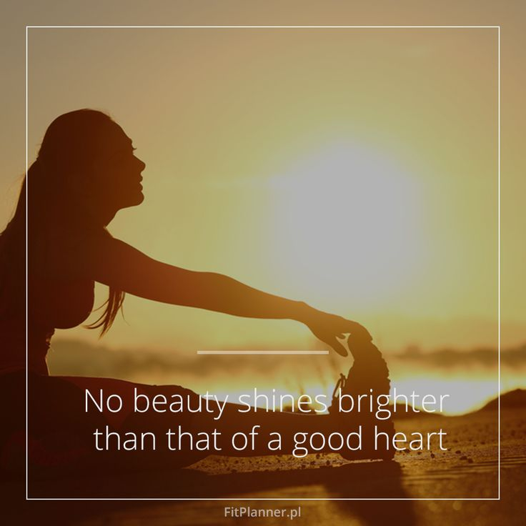 No beauty shine brighter than that of a good heart!