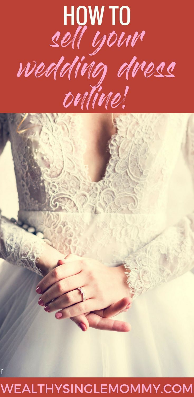 How And Where To Sell Your Wedding Dress Hint Online Is The Way To Go Online Wedding Dress Sell Your Wedding Dress Sell Wedding Dress