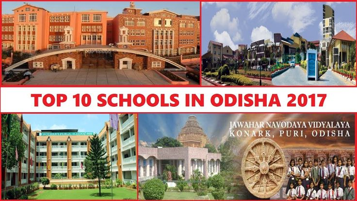 Top 10 Schools in Odisha 2017 Heres a list of the top rated schools in orissa along with the vital information including contact e-mail ID telephone numbers website address etc. CBSE schools follow the curriculum of central Board in English Medium up to the Higher Secondary Examination. The CBSE educational institutes include the schools owned by Govt as well as Private organizations. List of CBSE Schools in Orissa School Name Address Jawahar Navodaya Vidyalaya At/po Gurujang Distt.Khurda…