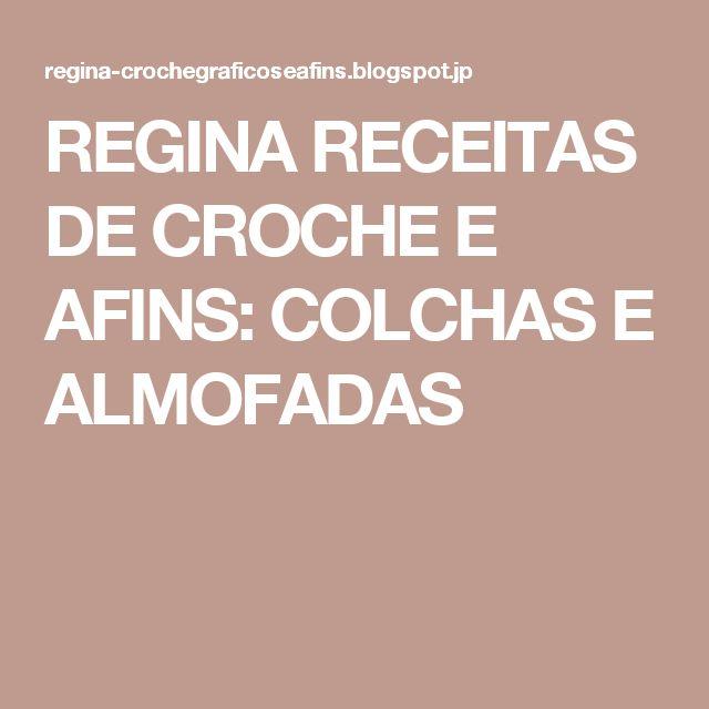 REGINA RECEITAS DE CROCHE E AFINS: COLCHAS E ALMOFADAS