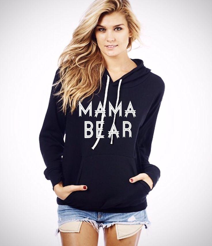 Mama Bear Hoodie. NEED!!!