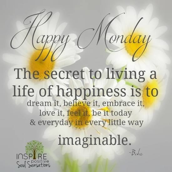 Inspirational Monday Quote About Happiness monday good morning monday quotes good morning quotes happy monday monday quote happy monday…