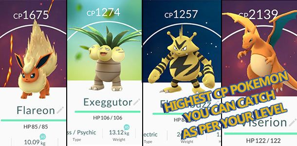 Strongest Pokemon [High CP] You Can Catch In The Wild As Per Your Level