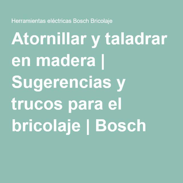 Atornillar y taladrar en madera | Sugerencias y trucos para el bricolaje | Bosch