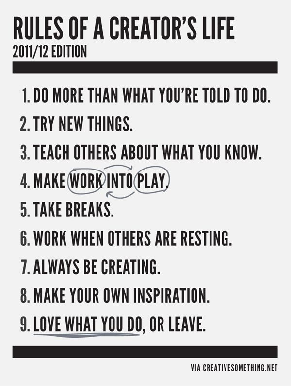creator´s life.: Creator Life, Work Ethic, The Artists, Life Rules, So True, Favorite Quotes, Life Goals, Be Creative, The Rules