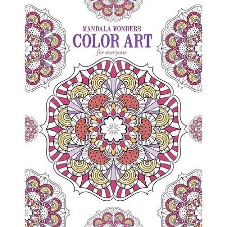 Mandala Wonders Color Art For Everyone Adult Coloring Book