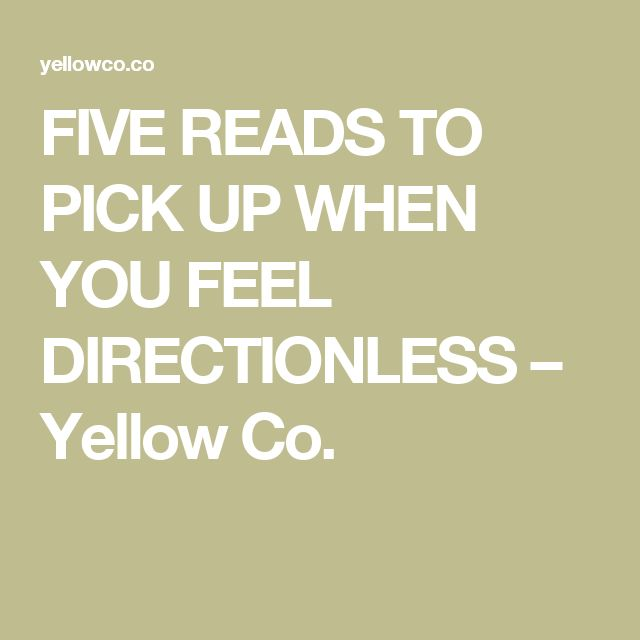 FIVE READS TO PICK UP WHEN YOU FEEL DIRECTIONLESS – Yellow Co.