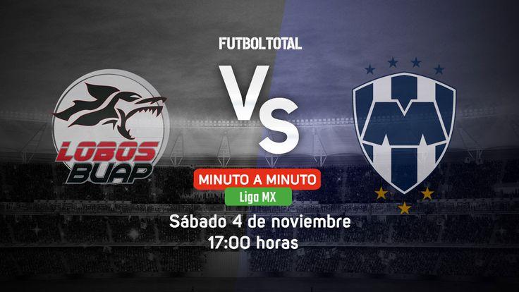 Lobos BUAP vs CF Monterrey | Liga MX 2017 | EN VIVO Minuto a minuto - Futbol Total