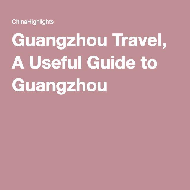 Guangzhou Travel, A Useful Guide to Guangzhou