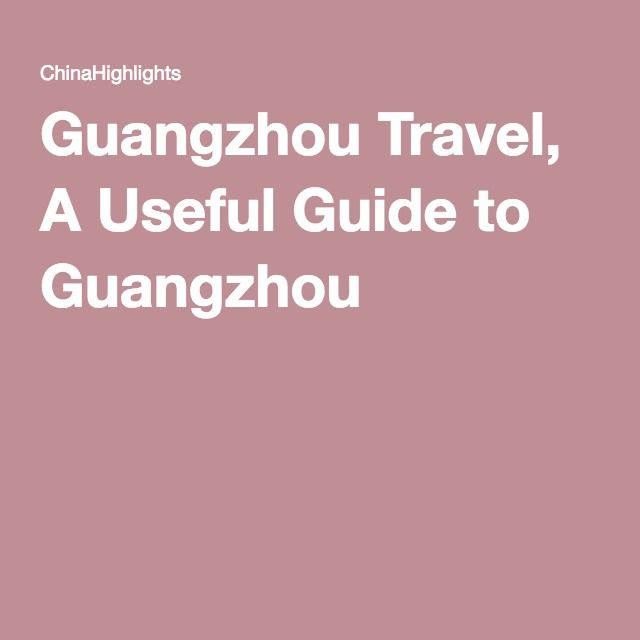 Guangzhou Travel, A Useful Guide to Guangzhou