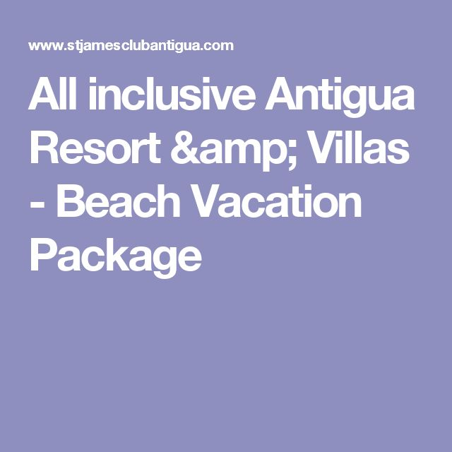 All inclusive Antigua Resort & Villas - Beach Vacation Package