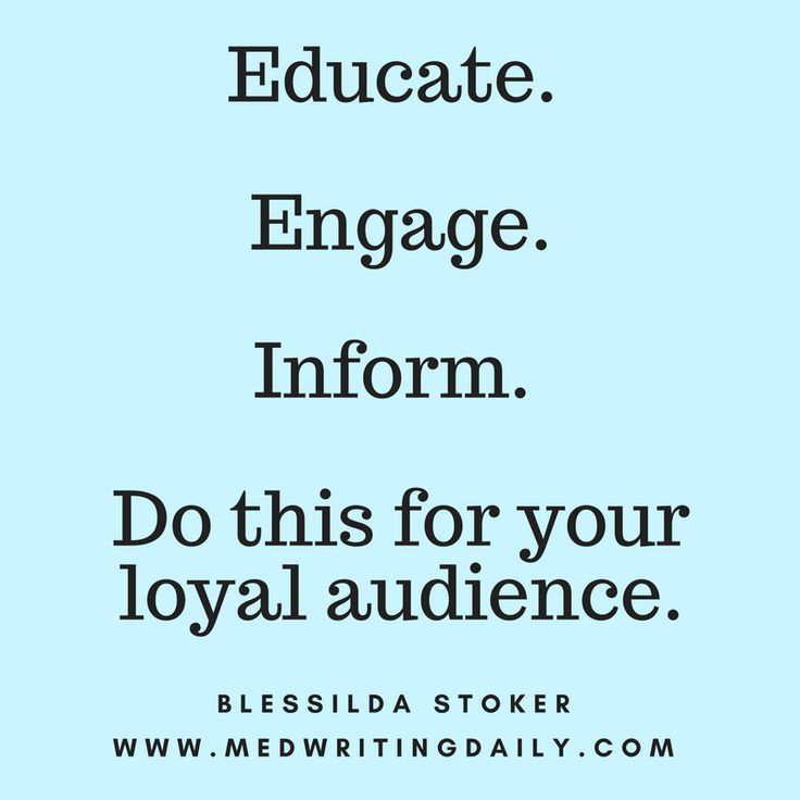 Educate. Engage. Inform. Do this for your loyal audience.  #healthcare #medical #marketing