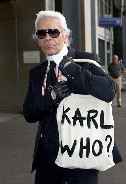Karl Lagerfeld's Karl Who?   Oh, How I love Karl...  xoxo